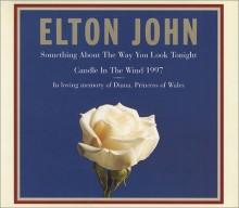 Something About the Way You Look Tonight - Elton John