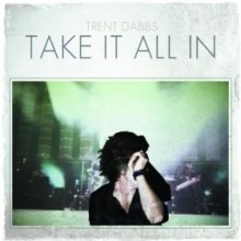 Take It All In - Trent Dabbs