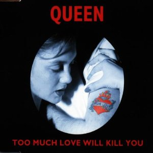 Too Much Love Will Kill You - Queen