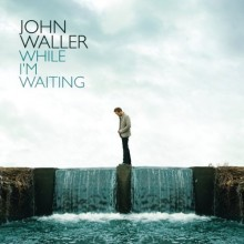 While I'm Waiting - John Waller