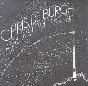 A Spaceman Came Travelling - Chris de Burgh
