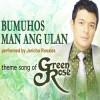 Bumuhos Man Ang Ulan - Green Rose