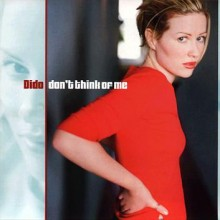 Don't Think Of Me - Dido