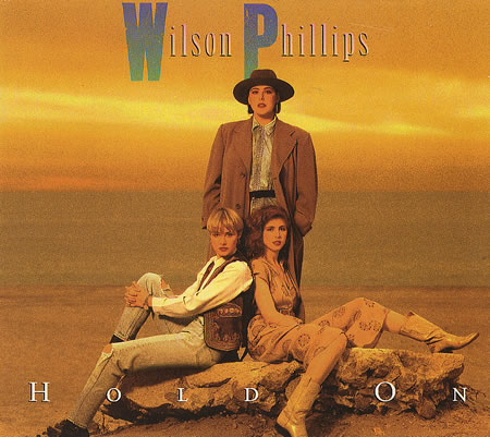 Hold On - Wilson Phillips