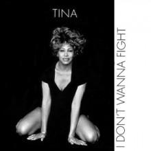 I Don't Wanna Fight - Tina Turner