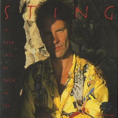 If I Ever Lose My Faith In You - Sting