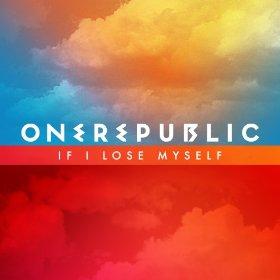 If I Lose Myself - OneRepublic
