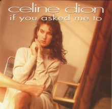 If You Asked Me To - Celine Dion