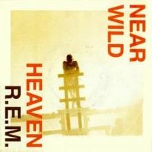 Near Wild Heaven - R.E.M
