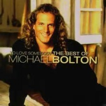 To Love Somebody - Michael Bolton