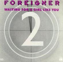 Waiting for a Girl Like You - Foreigner