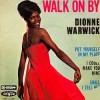 Walk On By - Dionne Warwick