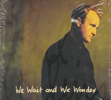 We Wait and We Wonder - Phil Collins