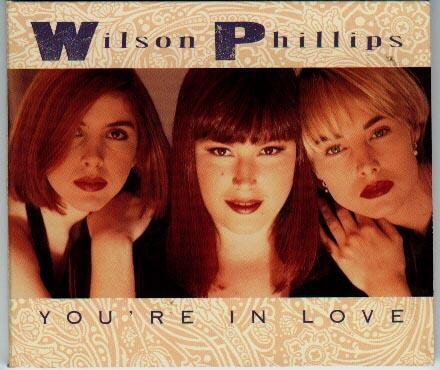 You're In Love - Wilson Phillips