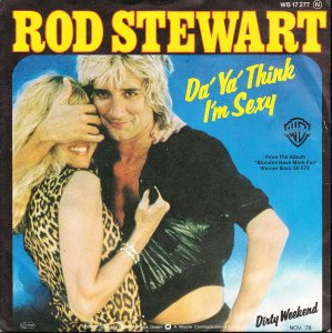 Do Ya Think I'm Sexy - Rod Stewart