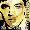 Don't Leave Me Now - Elvis Presley