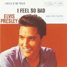 Feel So Bad - Elvis Presley