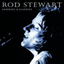 Handbags And Gladrags - Rod Stewart