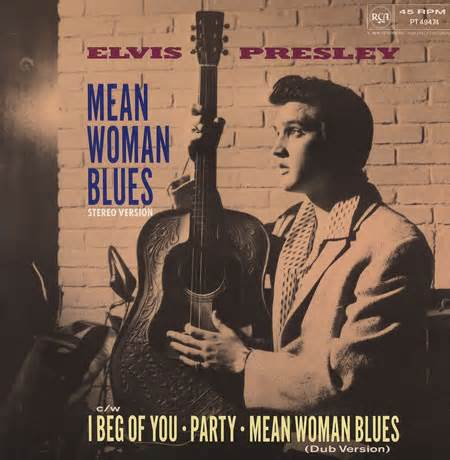 Mean Woman Blues - Elvis Presley