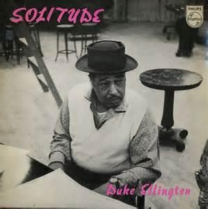 Solitude - Duke Ellington