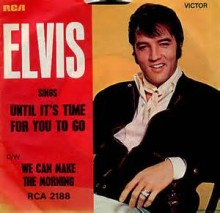 Until It's Time for You to Go - Elvis Presley