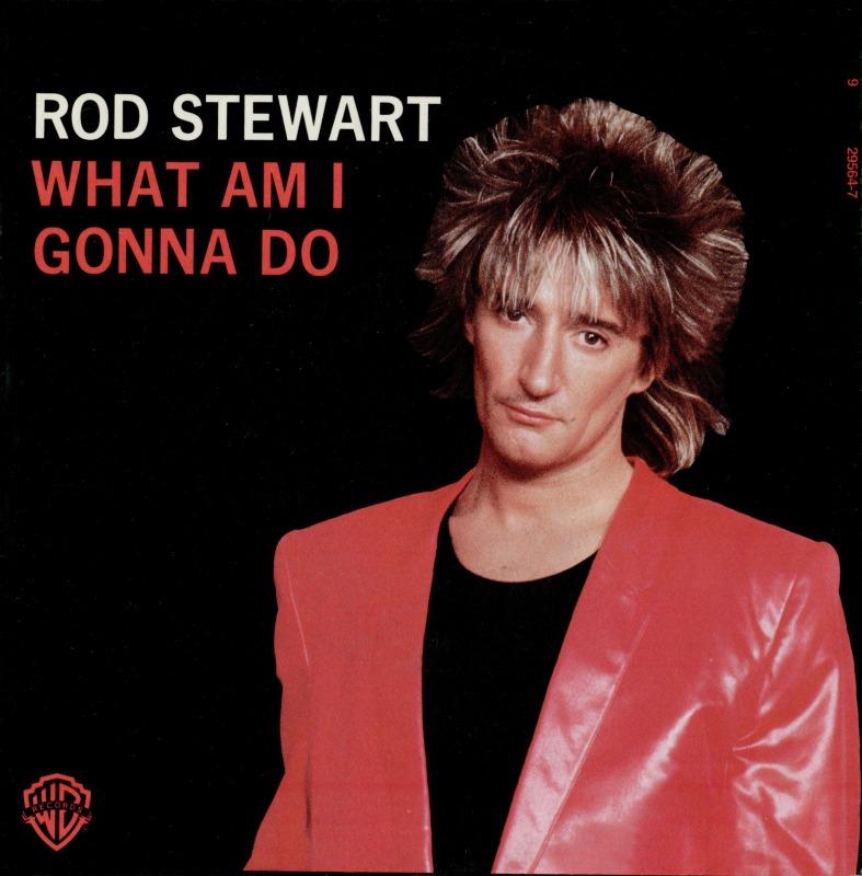 What Am I Gonna Do - Rod Stewart
