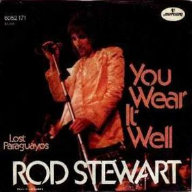 You Wear It Well - Rod Stewart