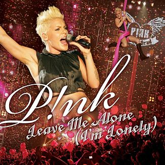 Leave Me Alone (I'm Lonely) - Pink