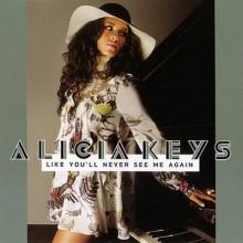 Like You'll Never See Me Again - Alicia Keys