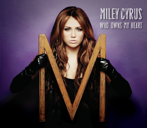 Who Owns My Heart - Miley Cyrus