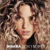 Don't Bother - Shakira