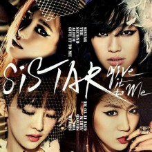 Give It To Me - Sistar