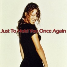 Just to Hold You Once Again - Mariah Carey