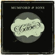 The Cave, Little Lion Man - Mumford & Sons