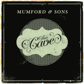 The Cave, Little Lion Man - Mumford & Sons
