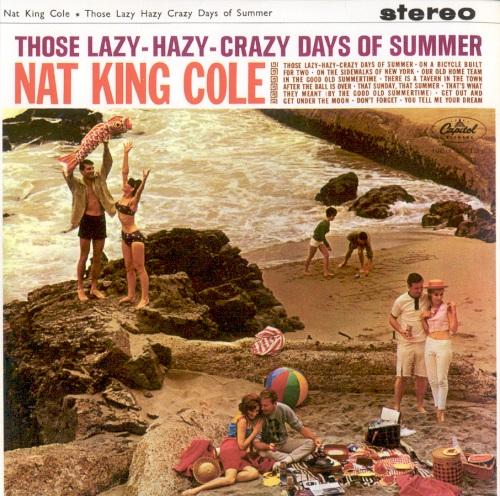 Those Lazy-Hazy-Crazy Days Of Summer - Nat King Cole