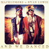 And We Danced – Macklemore