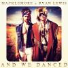 And We Danced – Macklemore