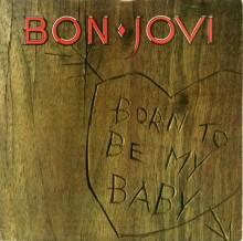Born to Be My Baby - Bon Jovi