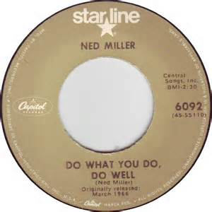 Do What You Do Do Well - Ned Miller