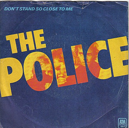 Don't Stand So Close to Me - The Police