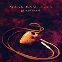 Golden Heart - Mark Knopfler