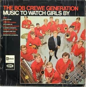Music to Watch Girls By - The Bob Crewe Generation