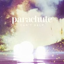 Can't Help - Parachute