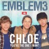 Chloe(You're the One I Want) - Emblem3