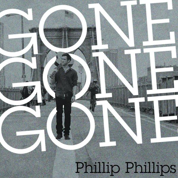 Gone, Gone, Gone - Phillip Phillips
