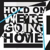 Hold on We'Re Going Home - Drake