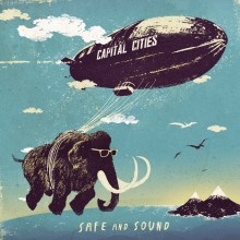 Safe and Sound - Capital Cities