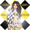 Forget Forever - Selena Gomez