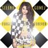 Forget Forever - Selena Gomez